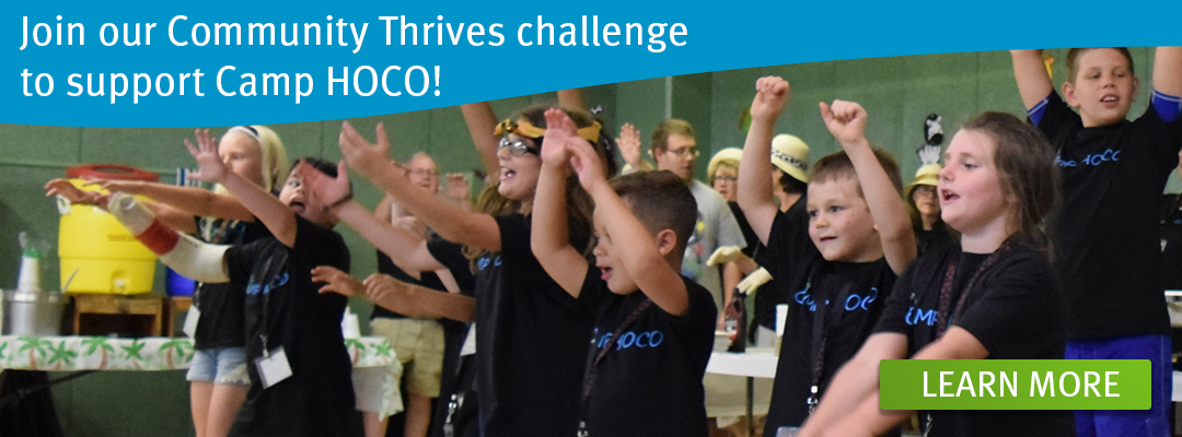 Join our Community Thrives calling to support Camp HOCO! | Learn More